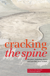Cover of Cracking the Spine: Ten short stories and how they were written