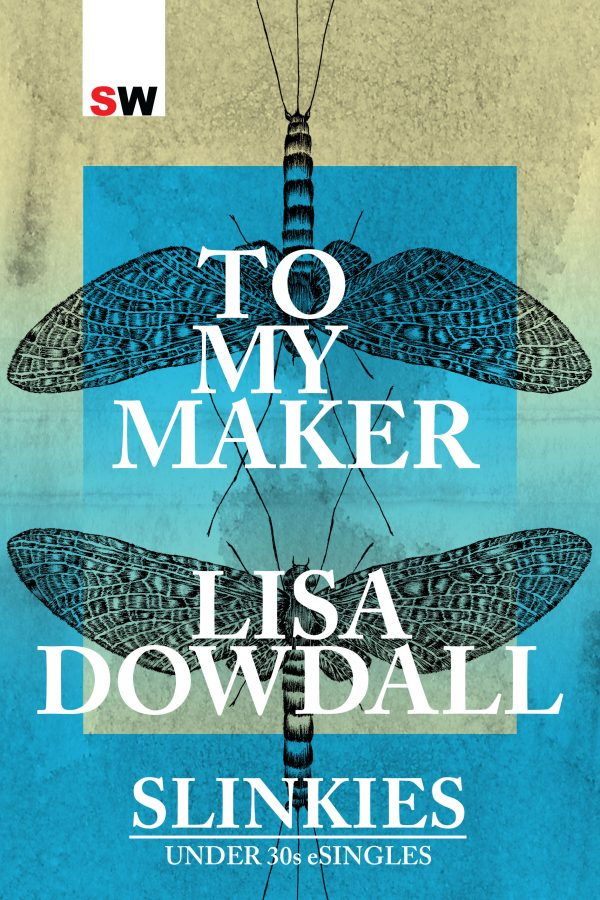 Lisa Dowdall, To my maker
