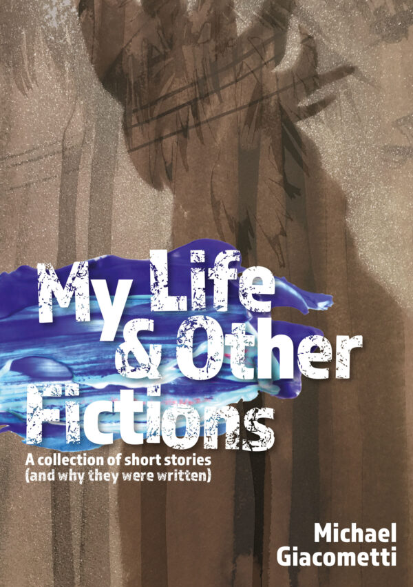 My Life & Other Fictions, Michael Giacometti