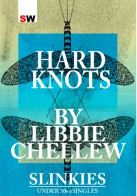 Hard Knots, Libbie Chellew