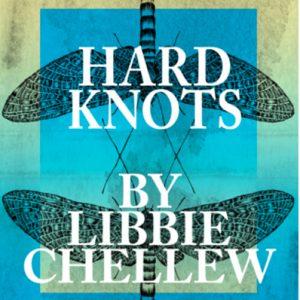 Hard Knots, Libbie Chellew