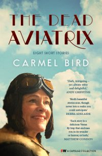 The dead aviatrix, Carmel Bird