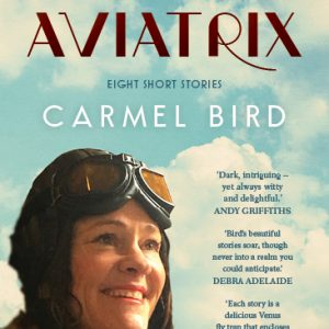 The dead aviatrix, Carmel Bird