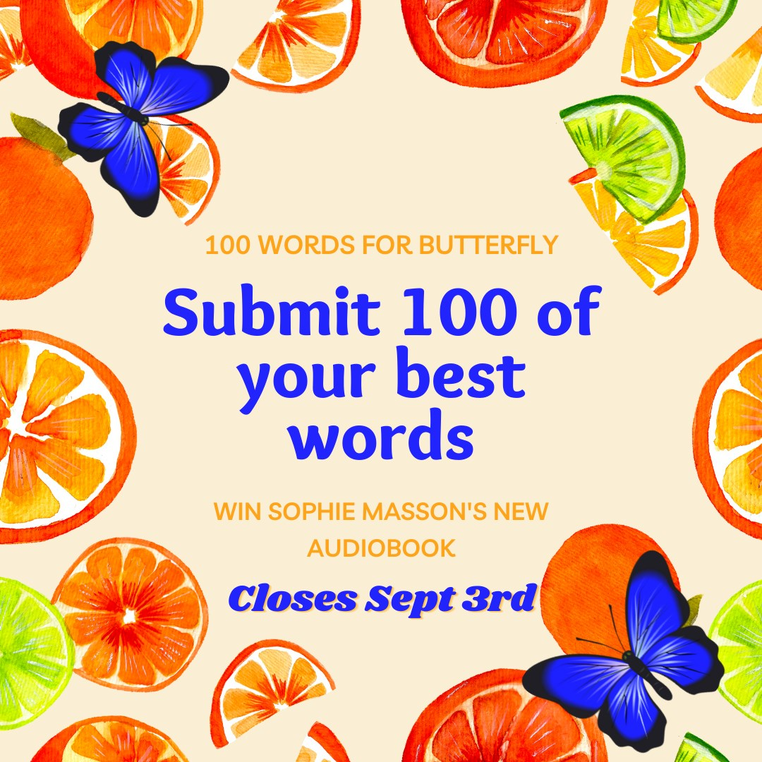 #100 words 4 butterfly writing comp